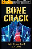 Bone Crack: A Medical Suspense Thriller (The Gina Mazzio Series Book 6)