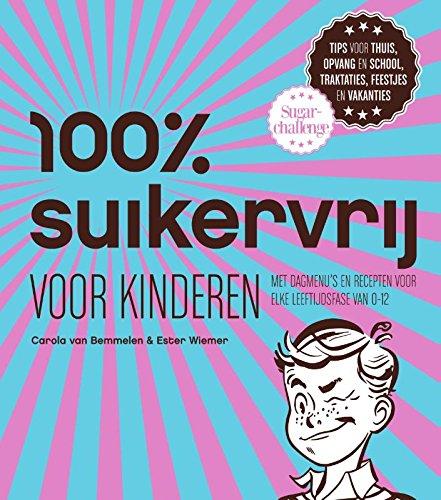 Read Online 100% suikervrij voor kinderen pdf epub