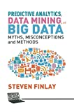 learning with big data - Predictive Analytics, Data Mining and Big Data: Myths, Misconceptions and Methods (Business in the Digital Economy)