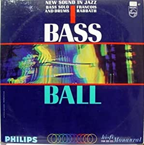 Bass Ball / New Sound In Jazz: Bass Solo And Drum. LP