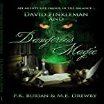 David Finkleman and Dangerous Magic: David Finkleman Paranormal Series, Book 1 | PK Burian,ME Drewry