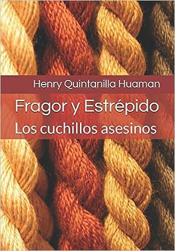 Fragor y Estrépido: Los cuchillos asesinos (Spanish Edition ...