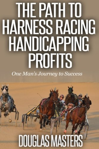 The Path to Harness Racing Handicapping Profits: One Man's Journey to Success
