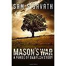 Mason's War: A Purge of Babylon Story (Volume 10)