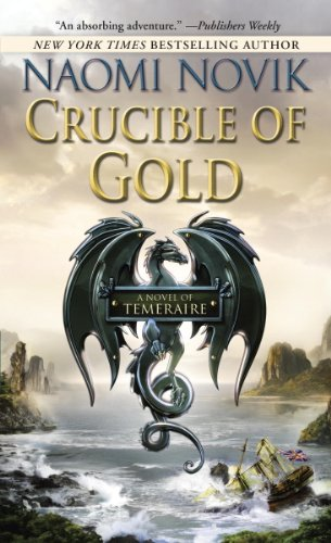 Crucible of Gold: A Novel of Temeraire