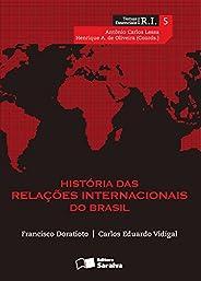 História das Relações Internacionais do Brasil