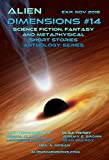 Alien Dimensions: Science Fiction, Fantasy and Metaphysical Short Stories Anthology Series Issue 14
