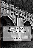 Bridge Ices Before Road, S. Rose, 1479121207
