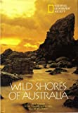 Wild Shores of Australia, Ronald K. Fisher and Sam Abell, 0792229460