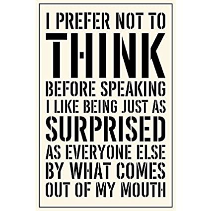 Amazoncom Inspirational Quotes I Prefer Not To Think Before