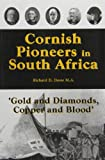 img - for Cornish Pioneers in South Africa: Gold and Diamonds, Copper and Blood book / textbook / text book