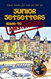 Junior Jetsetters Guide to Amsterdam, Pedro F. Marcelino and Slawko Waschuk, 097846012X