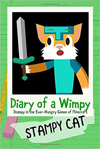 Diary of a Wimpy Stampy Cat: Stampy in the Ever-Hungry Games of