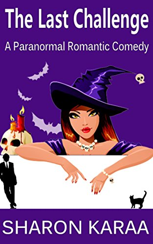 The Last Challenge: A Paranormal Romantic Comedy (Northern Witches Series Book 1)