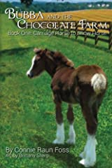 Bubba and the Chocolate Farm: Book One: Carriage Horse to Show Horse (Volume 1) Paperback