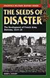 img - for The Seeds of Disaster: The Development of French Army Doctrine, 1919-39 (Stackpole Military History Series) book / textbook / text book