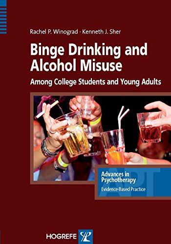 Binge Drinking and Alcohol Misuse (Advances in Psychotherapy - Evidence-Based Practice) (Alcohol And Binge Drinking In College Students)