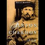Anton Chekhov: A Life | Donald Rayfield