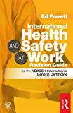 Product review for International Health & Safety at Work Revision Guide: for the NEBOSH International General Certificate