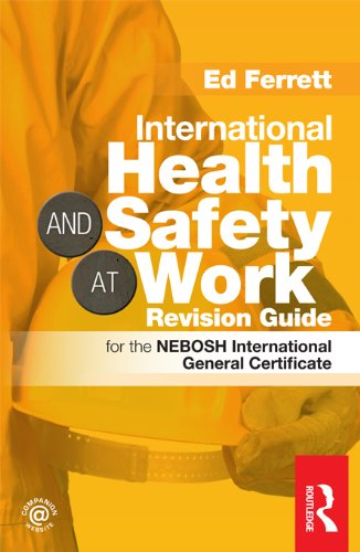 - International Health & Safety at Work Revision Guide: for the NEBOSH International General Certificate