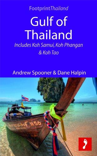 Gulf of Thailand: Includes Koh Samui, Koh Phangan & Koh Tao (Footprint Focus)...