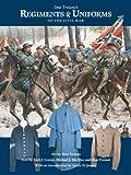 Don Troiani's Regiments and Uniforms of the Civil War, Earl J. Coates, Michael J. McAfee, 0811714691