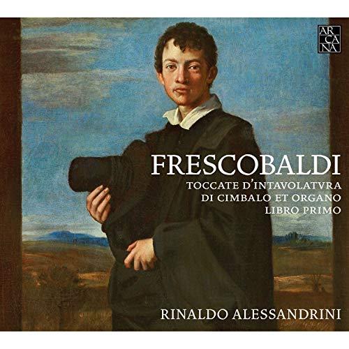 Frescobaldi: Toccate d'intavolatura di cimbalo et organo. Libro -