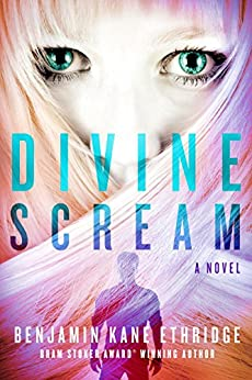 Divine Scream by [Ethridge, Benjamin Kane]