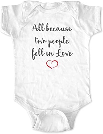 All Because Two People Fell In Love Funny Infant Bodysuit