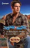 A Rancher's Pride: A Single Dad Romance (Flagman's Folly, New Mexico)