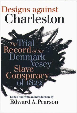Designs against Charleston : The Trial Record of the Denmark Slave Conspiracy of 1822 - Charleston North Mall