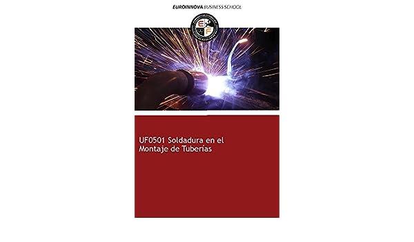 Libro de UF0501 Soldadura en el Montaje de Tuberías: Amazon.es: Euroinnova Formación: Libros