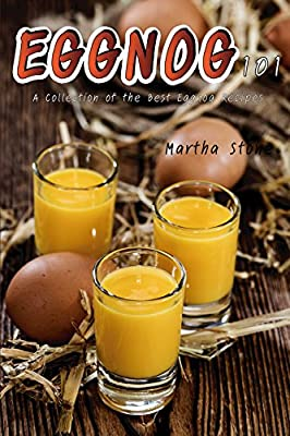 Eggnog 101: A Collection of the Best Eggnog Recipes