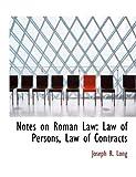 Notes on Roman Law, Joseph R. Long, 0554832399