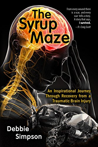 Book: The Syrup Maze - An Inspirational Journey Through Recovery From a Traumatic Brain Injury by Debbie Simpson