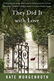 They Did It With Love by Kate Morgenroth front cover