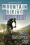 Search : Mountain Biking for Kids: Mindset Development Guide