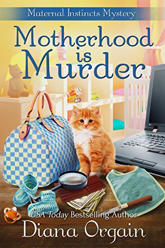 Motherhood is Murder (A funny mystery) (A Maternal Instincts Mystery Book 2) cover