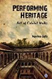 Performing Heritage : Art of Exhibit Walks, Jafa, Navina, 8132106997