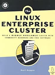 Linux Enterprise Cluster: Build a Highly Available Cluster with Commodity Hardware and Free Software by Karl Kopper (2005-05-15)