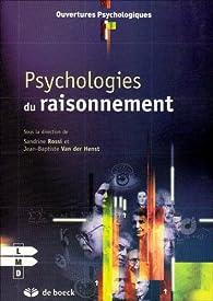 Psychologies du raisonnement par Sandrine Rossi