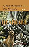 Deadfall (Raine Stockton Dog Mystery) (Volume 12)