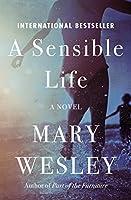 A Sensible Life: A Novel