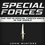 Special Forces: The Top 10 Special Forces Units in the World | John Winters