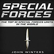 Special Forces: The Top 10 Special Forces Units in the World Audiobook by John Winters Narrated by Eric Linden