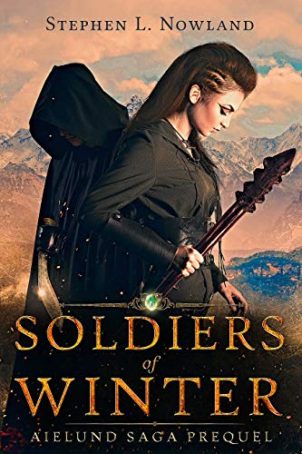 Soldiers of Winter: Aielund Saga Prequel by [Nowland, Stephen]