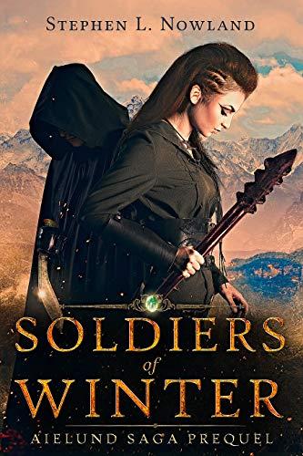Soldiers of Winter: Aielund Saga Prequel by [Nowland, Stephen]