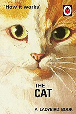 How it Works: The Cat (Ladybirds for Grown-Ups)