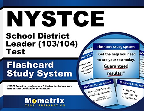 NYSTCE School District Leader (103/104) Test Flashcard Study System: NYSTCE Exam Practice Questions & Review for the New York State Teacher Certification Examinations (Cards)