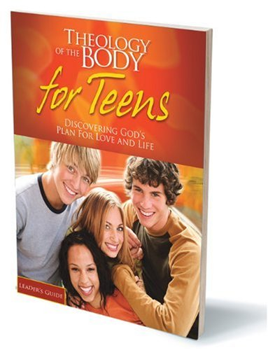 Theology Of The Body For Teens - Leader's Guide